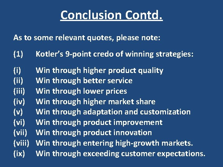Conclusion Contd. As to some relevant quotes, please note: (1) Kotler's 9 -point credo