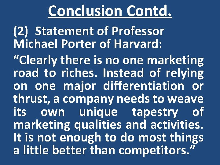 """Conclusion Contd. (2) Statement of Professor Michael Porter of Harvard: """"Clearly there is no"""
