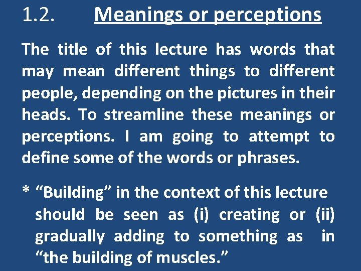 1. 2. Meanings or perceptions The title of this lecture has words that may