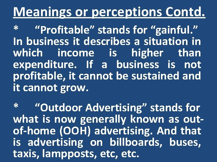 """Meanings or perceptions Contd. * """"Profitable"""" stands for """"gainful. """" In business it describes"""