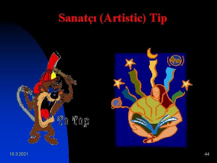 Sanatçı (Artistic) Tip 10. 3. 2021 44