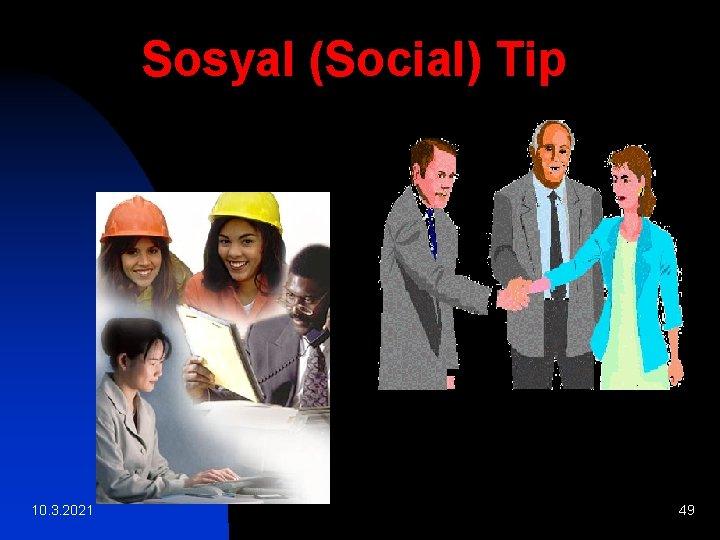 Sosyal (Social) Tip 10. 3. 2021 49