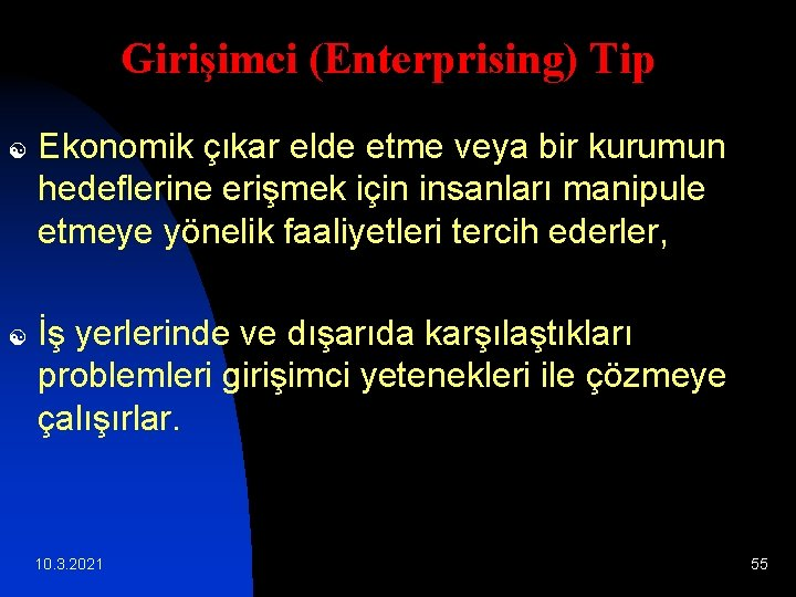 Girişimci (Enterprising) Tip [ [ Ekonomik çıkar elde etme veya bir kurumun hedeflerine erişmek