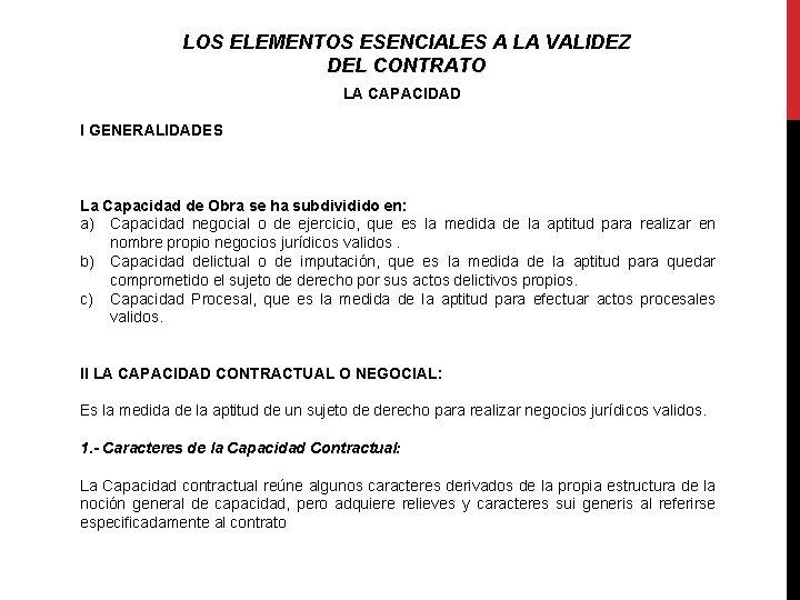LOS ELEMENTOS ESENCIALES A LA VALIDEZ DEL CONTRATO LA CAPACIDAD I GENERALIDADES La Capacidad