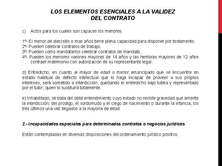 LOS ELEMENTOS ESENCIALES A LA VALIDEZ DEL CONTRATO c) Actos para los cuales son