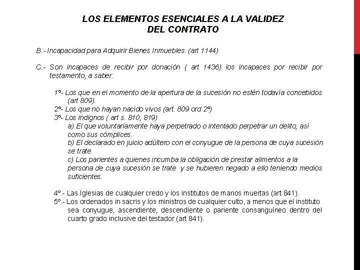 LOS ELEMENTOS ESENCIALES A LA VALIDEZ DEL CONTRATO B. - Incapacidad para Adquirir Bienes