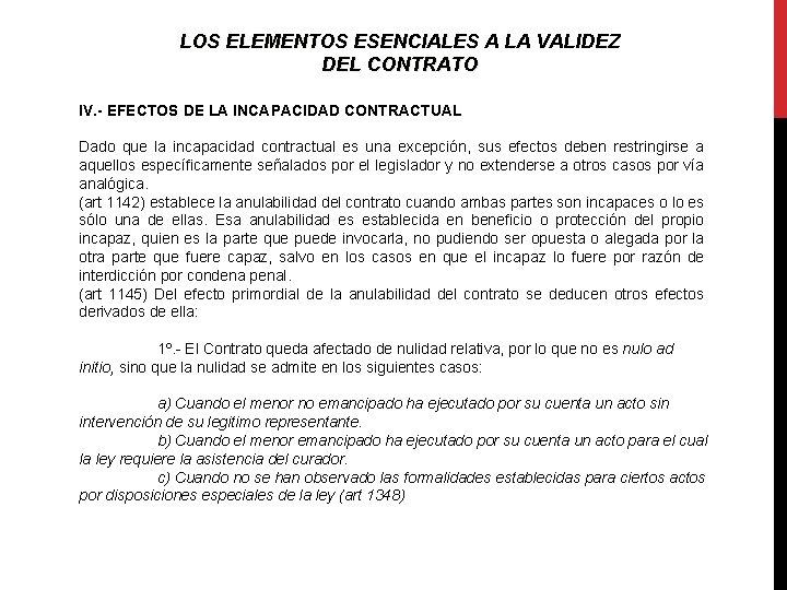 LOS ELEMENTOS ESENCIALES A LA VALIDEZ DEL CONTRATO IV. - EFECTOS DE LA INCAPACIDAD