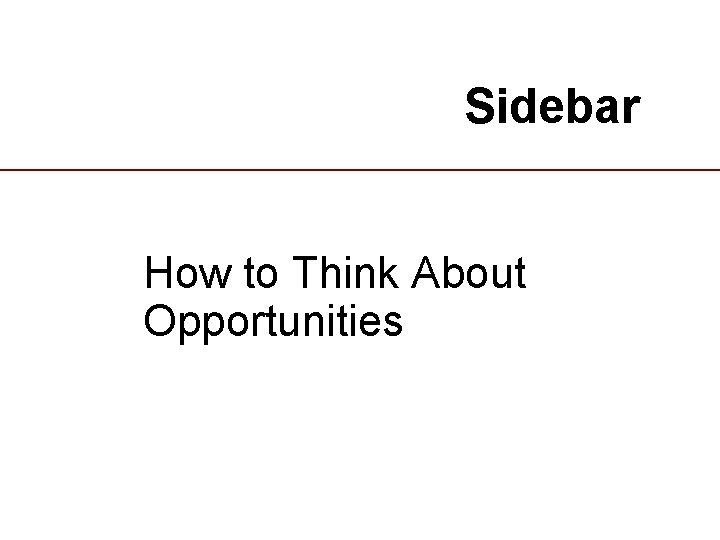 Sidebar How to Think About Opportunities 17