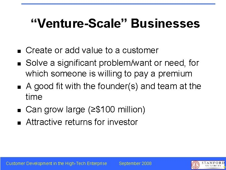 """""""Venture-Scale"""" Businesses n n n Create or add value to a customer Solve a"""