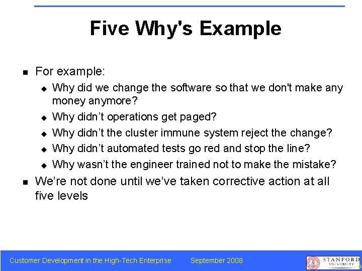Five Why's Example n For example: u u u n Why did we change