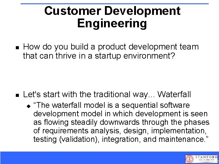 Customer Development Engineering n n How do you build a product development team that