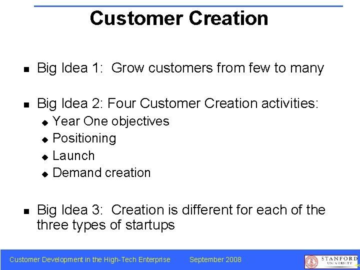 Customer Creation Big Ideas n Big Idea 1: Grow customers from few to many