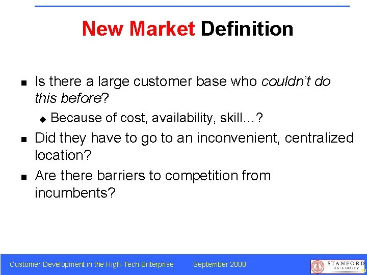 New Market Definition n Is there a large customer base who couldn't do this