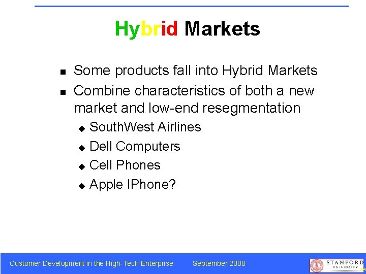 Hybrid Markets n n Some products fall into Hybrid Markets Combine characteristics of both