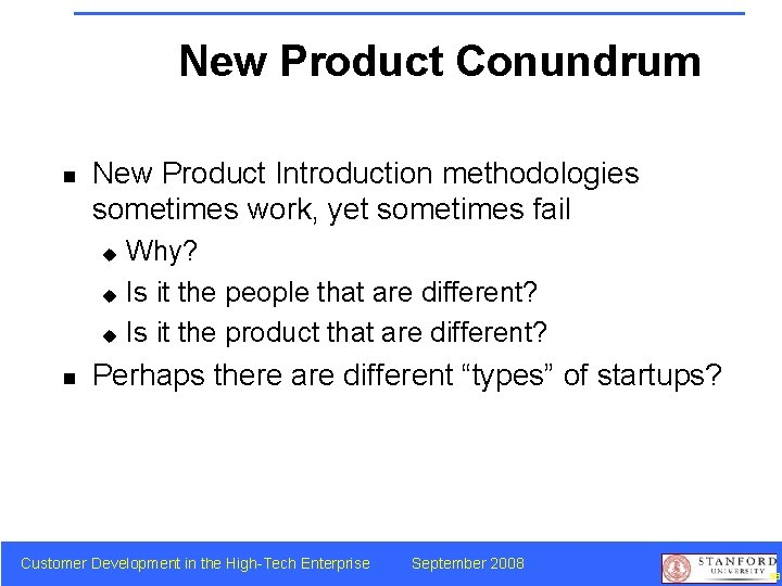New Product Conundrum n New Product Introduction methodologies sometimes work, yet sometimes fail u
