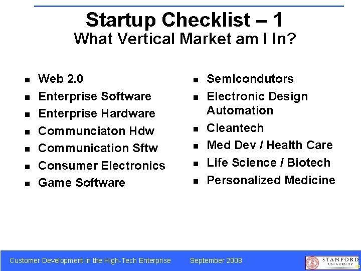 Startup Checklist – 1 What Vertical Market am I In? n n n n