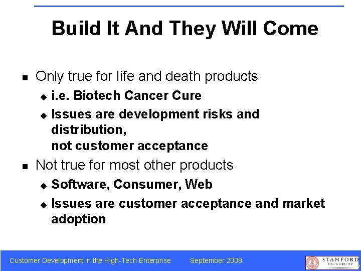 Build It And They Will Come n Only true for life and death products