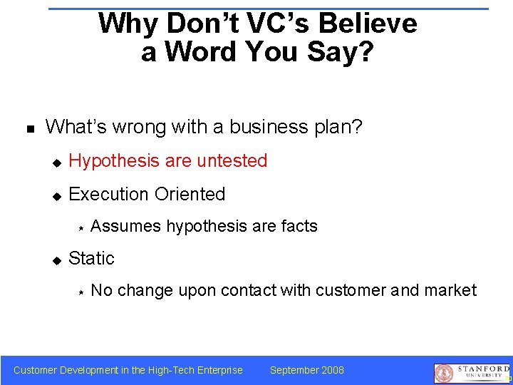 Why Don't VC's Believe a Word You Say? n What's wrong with a business