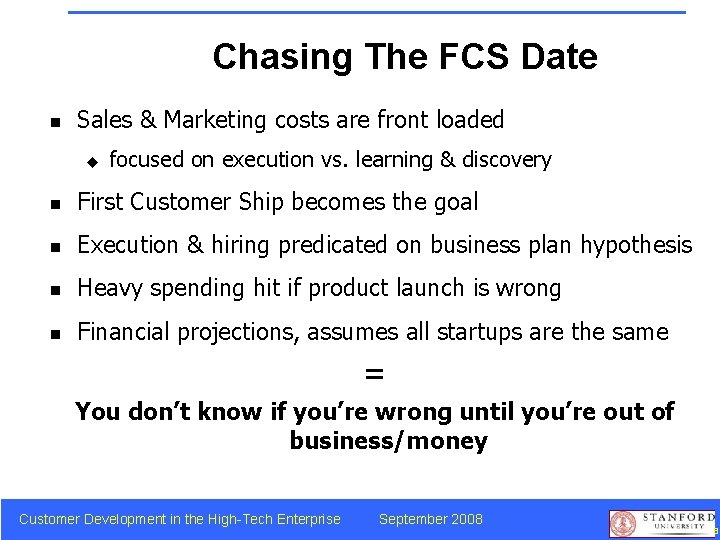 Chasing The FCS Date n Sales & Marketing costs are front loaded u focused