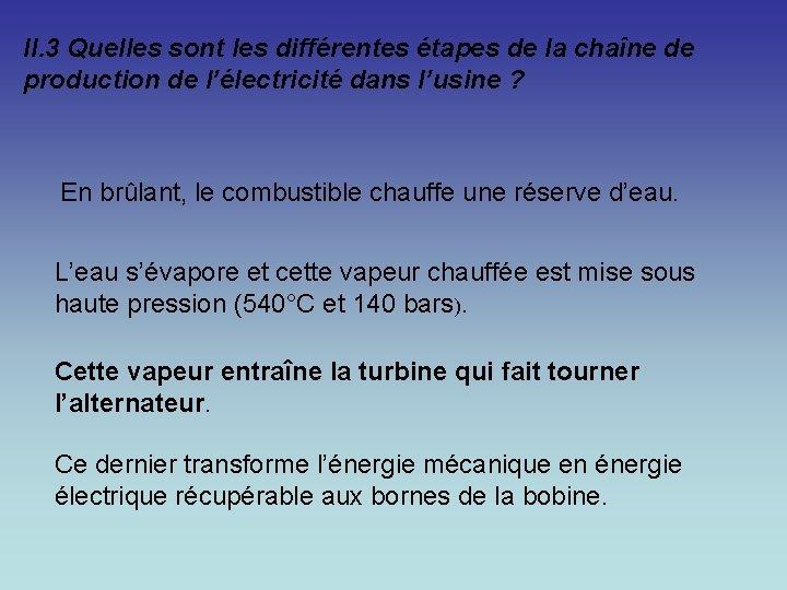 II. 3 Quelles sont les différentes étapes de la chaîne de production de l'électricité