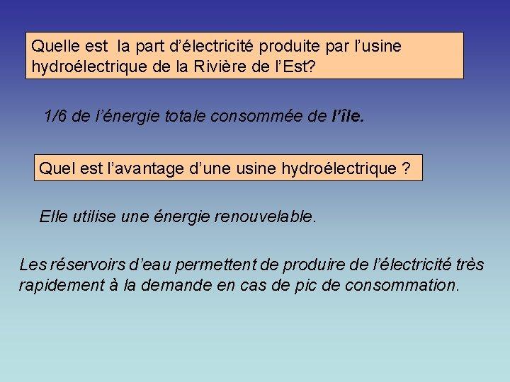 Quelle est la part d'électricité produite par l'usine hydroélectrique de la Rivière de l'Est?