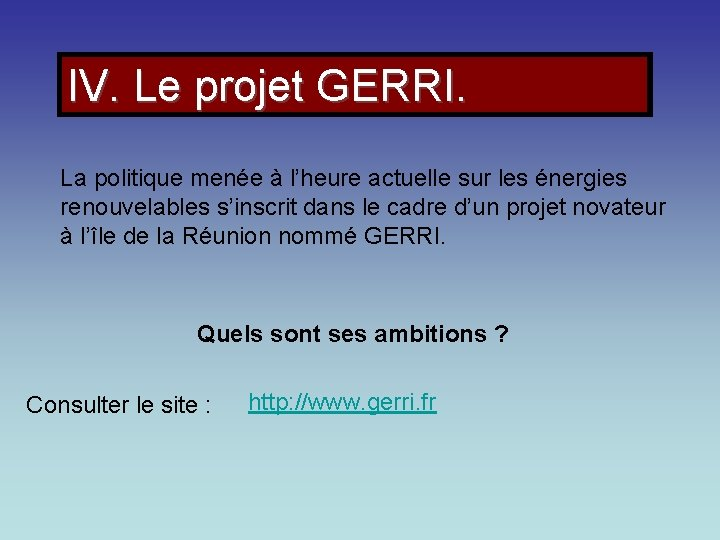 IV. Le projet GERRI. La politique menée à l'heure actuelle sur les énergies renouvelables