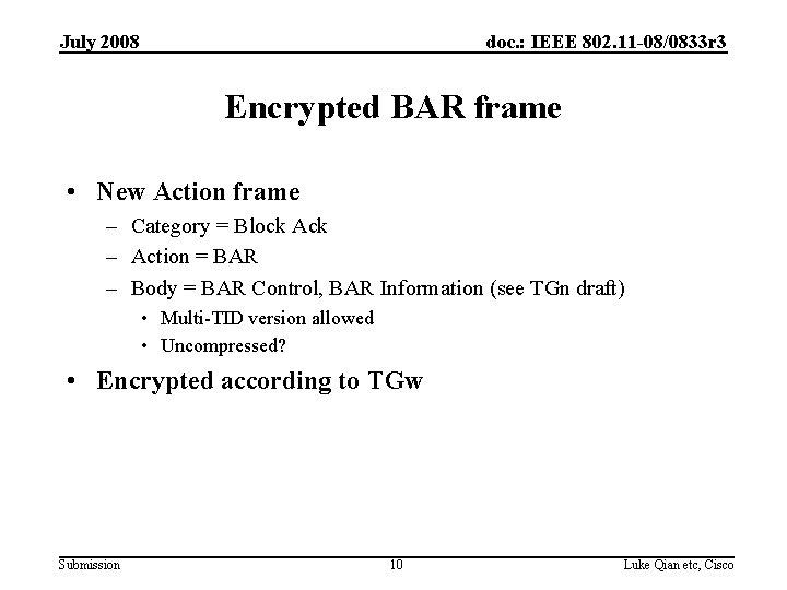 July 2008 doc. : IEEE 802. 11 -08/0833 r 3 Encrypted BAR frame •