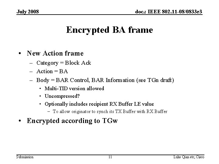 July 2008 doc. : IEEE 802. 11 -08/0833 r 3 Encrypted BA frame •