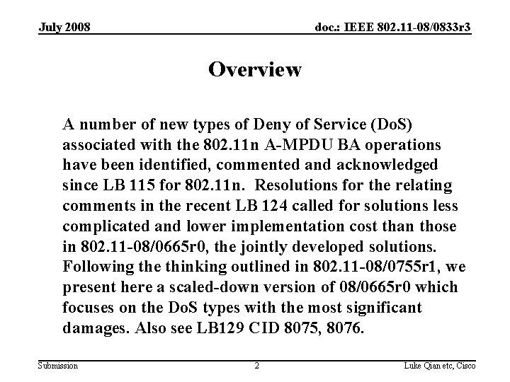 July 2008 doc. : IEEE 802. 11 -08/0833 r 3 Overview A number of