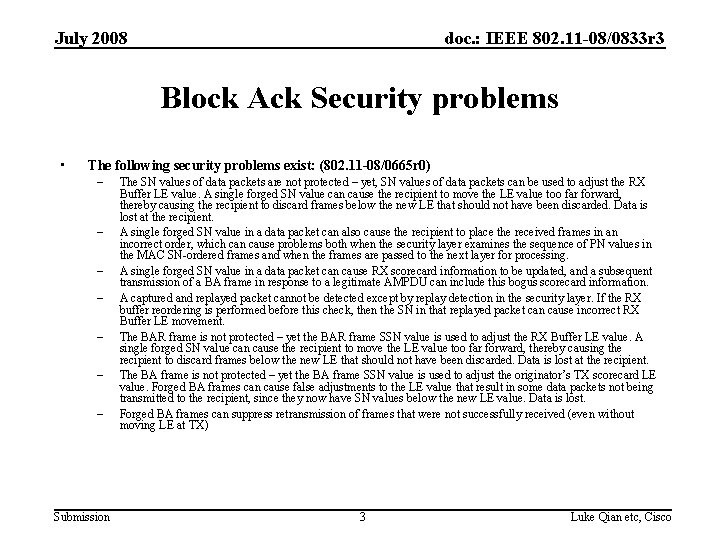 July 2008 doc. : IEEE 802. 11 -08/0833 r 3 Block Ack Security problems