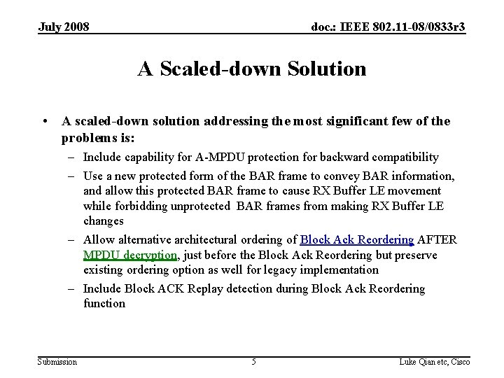 July 2008 doc. : IEEE 802. 11 -08/0833 r 3 A Scaled-down Solution •