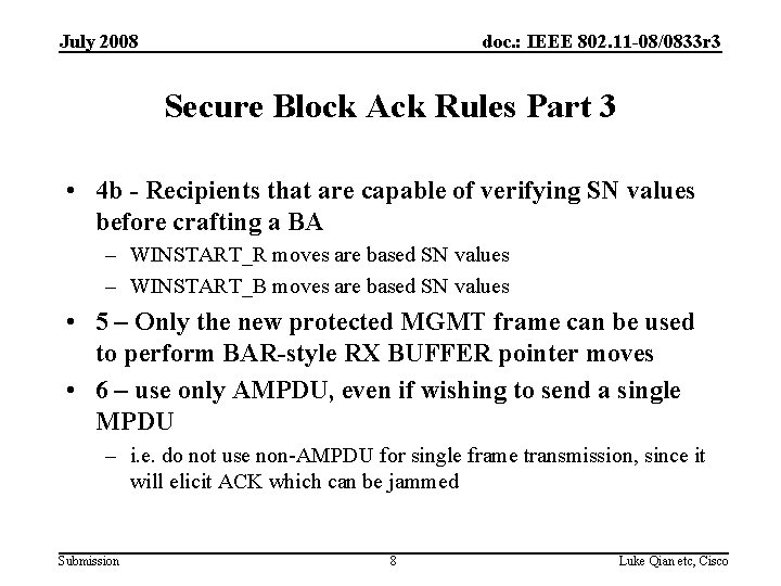 July 2008 doc. : IEEE 802. 11 -08/0833 r 3 Secure Block Ack Rules