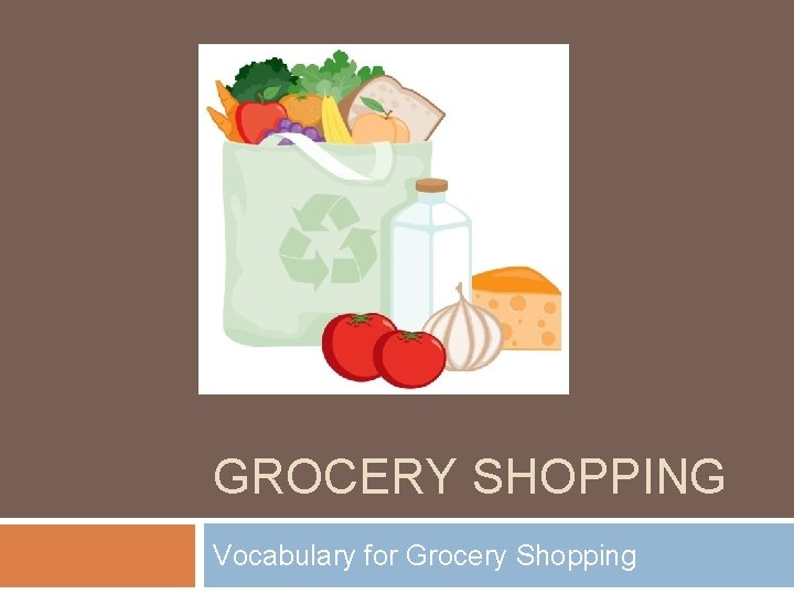 GROCERY SHOPPING Vocabulary for Grocery Shopping
