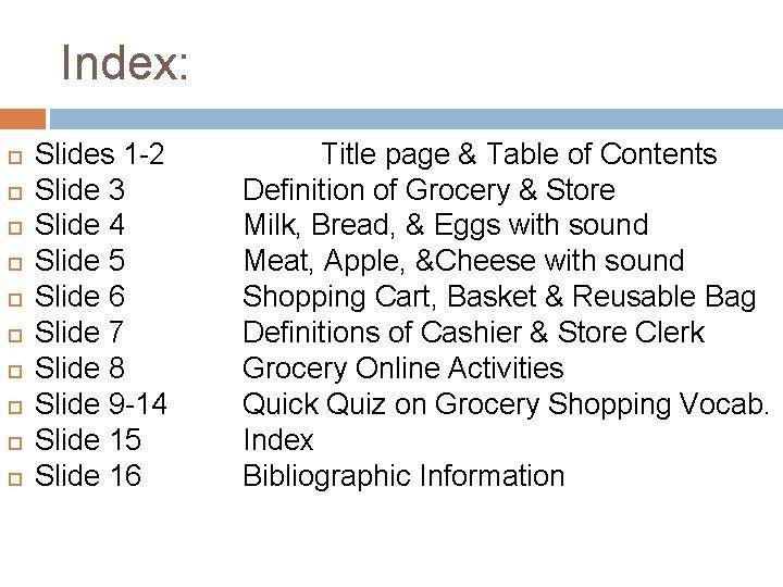 Index: Slides 1 -2 Slide 3 Slide 4 Slide 5 Slide 6 Slide 7