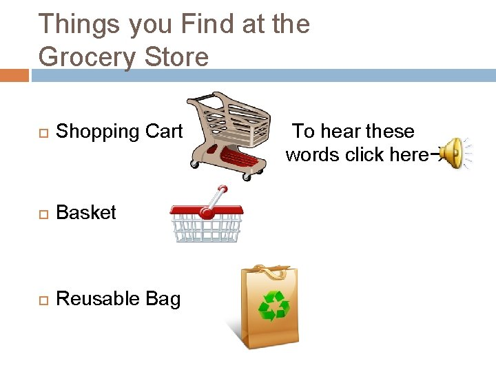 Things you Find at the Grocery Store Shopping Cart Basket Reusable Bag To hear