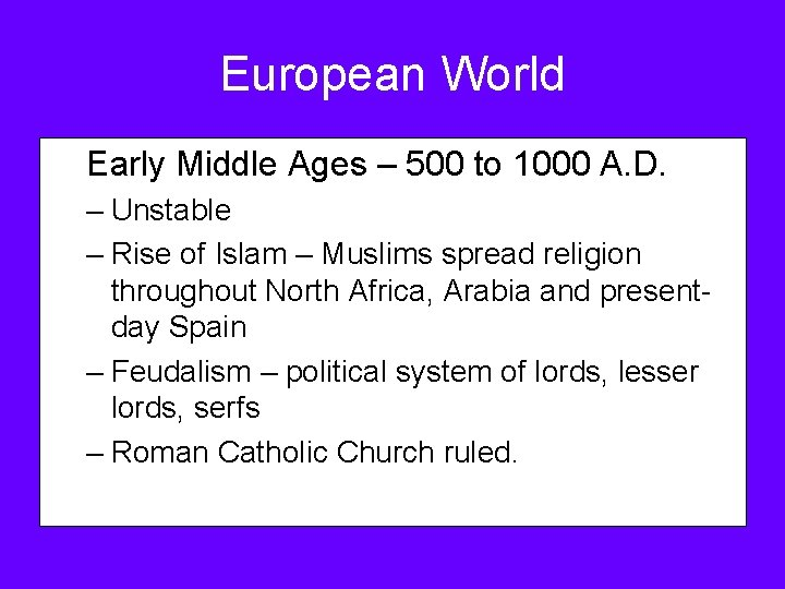 European World Early Middle Ages – 500 to 1000 A. D. – Unstable –
