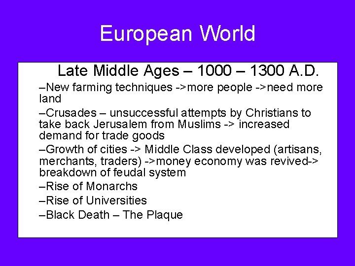 European World Late Middle Ages – 1000 – 1300 A. D. –New farming techniques