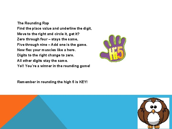 The Rounding Rap Find the place value and underline the digit, Move to the
