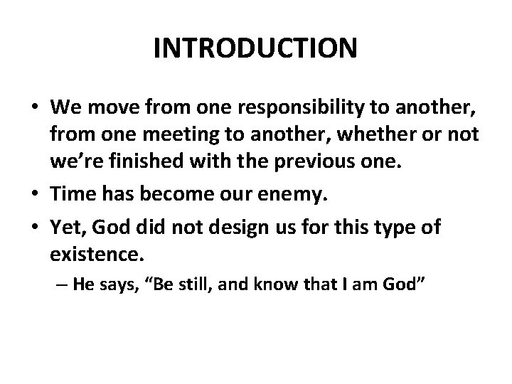 INTRODUCTION • We move from one responsibility to another, from one meeting to another,