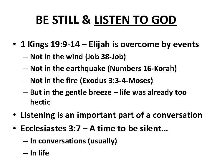 BE STILL & LISTEN TO GOD • 1 Kings 19: 9 -14 – Elijah