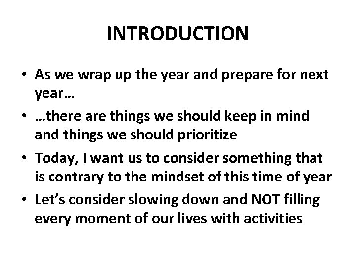 INTRODUCTION • As we wrap up the year and prepare for next year… •