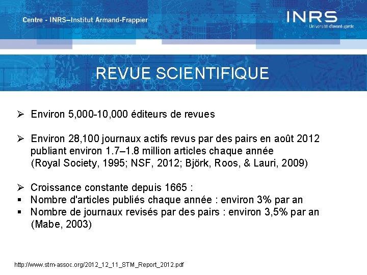 REVUE SCIENTIFIQUE Ø Environ 5, 000 -10, 000 éditeurs de revues Ø Environ 28,