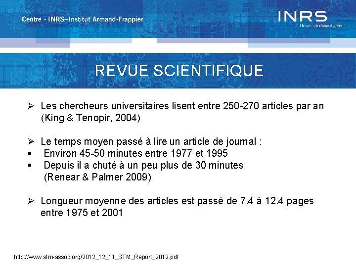 REVUE SCIENTIFIQUE Ø Les chercheurs universitaires lisent entre 250 -270 articles par an (King