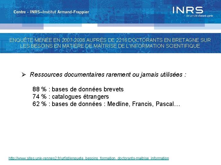 ENQUÊTE MENÉE EN 2007 -2008 AUPRÈS DE 2218 DOCTORANTS EN BRETAGNE SUR LES BESOINS