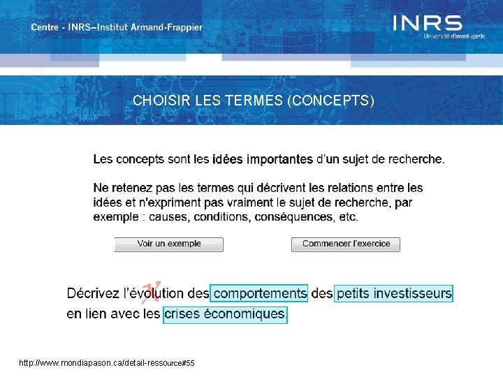 CHOISIR LES TERMES (CONCEPTS) http: //www. mondiapason. ca/detail-ressource#55