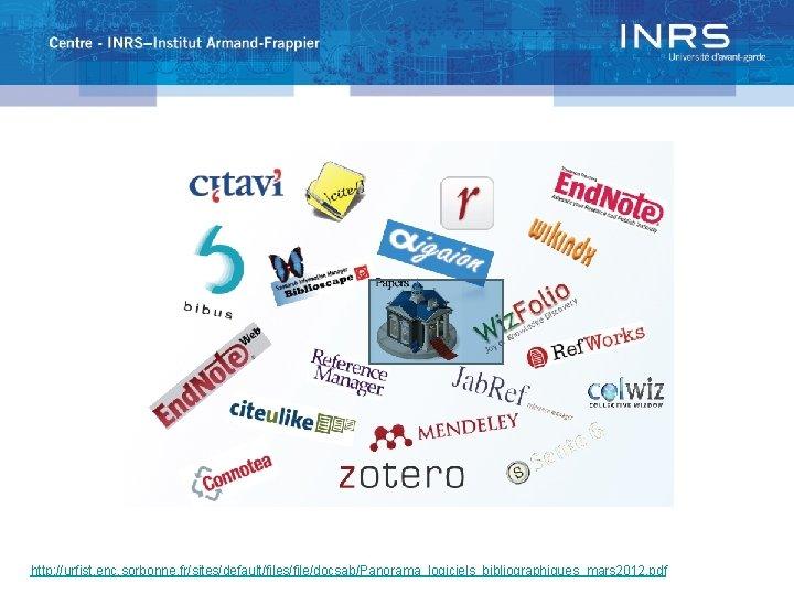 http: //urfist. enc. sorbonne. fr/sites/default/files/file/docsab/Panorama_logiciels_bibliographiques_mars 2012. pdf