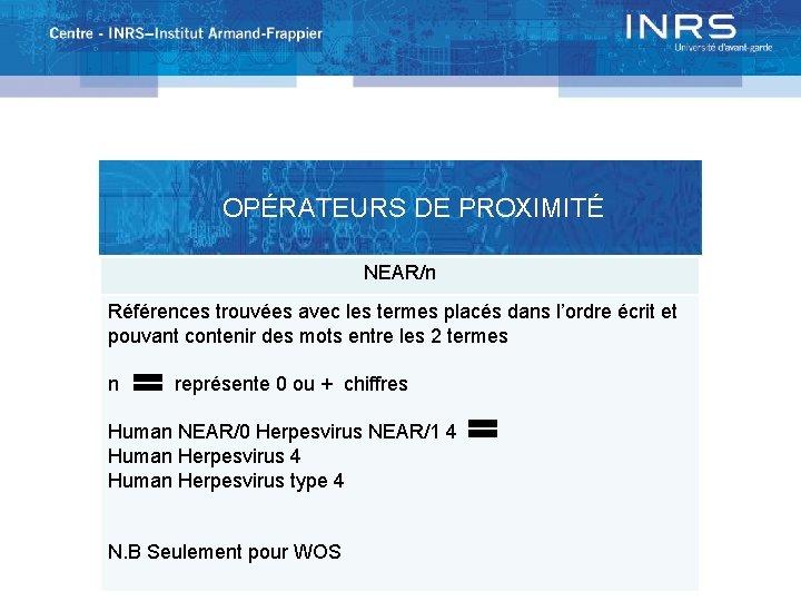 OPÉRATEURS DE PROXIMITÉ NEAR/n Références trouvées avec les termes placés dans l'ordre écrit et
