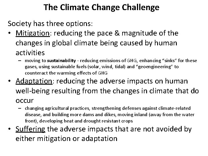 The Climate Change Challenge Society has three options: • Mitigation: reducing the pace &