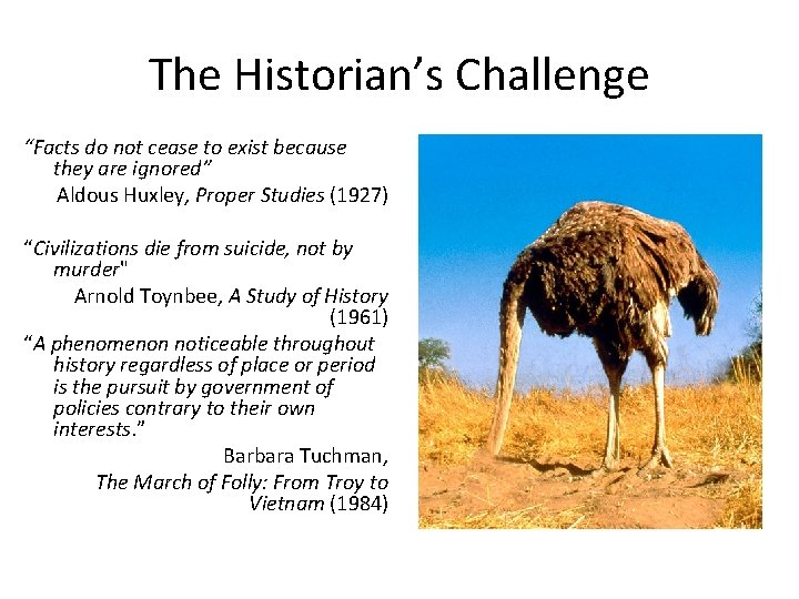 """The Historian's Challenge """"Facts do not cease to exist because they are ignored"""" Aldous"""