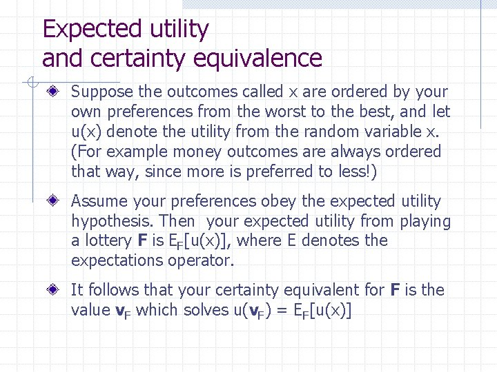 Expected utility and certainty equivalence Suppose the outcomes called x are ordered by your